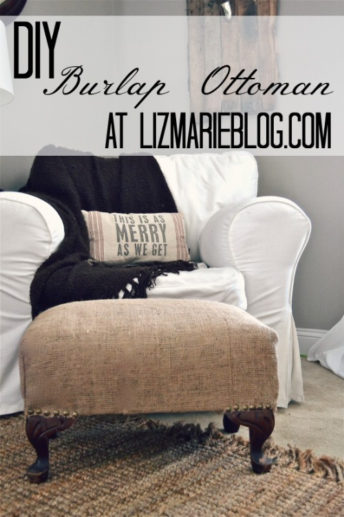 Cover an ottoman in burlap!