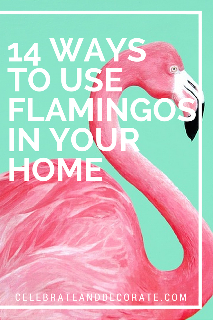 14 Fun Ways to Use Flamingo Decor in Your Home - Celebrate ... - photo#36