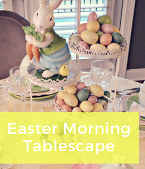 Easter Morning Tablescape