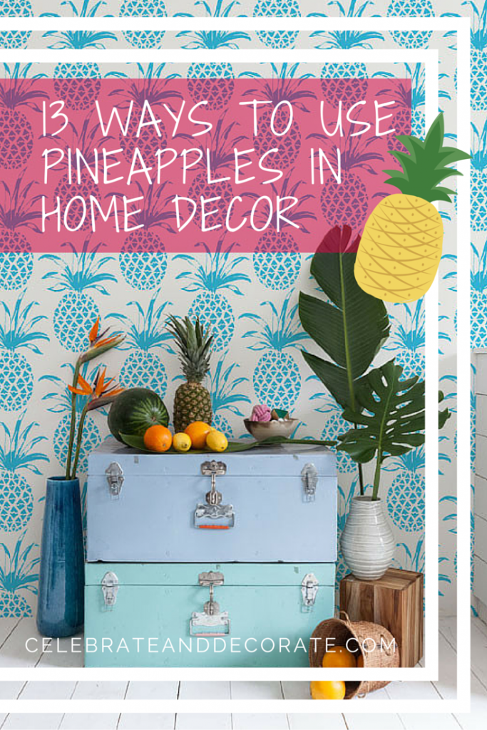 13 ways to use pineapples in home decor