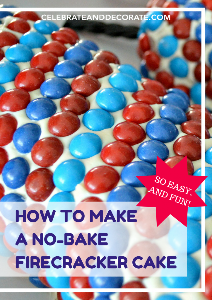 Easy Fourth of July Dessert - No-bake Firecracker Cake