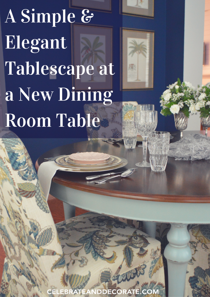 A Simple & Elegant Tablescape at a New Dining Room Table