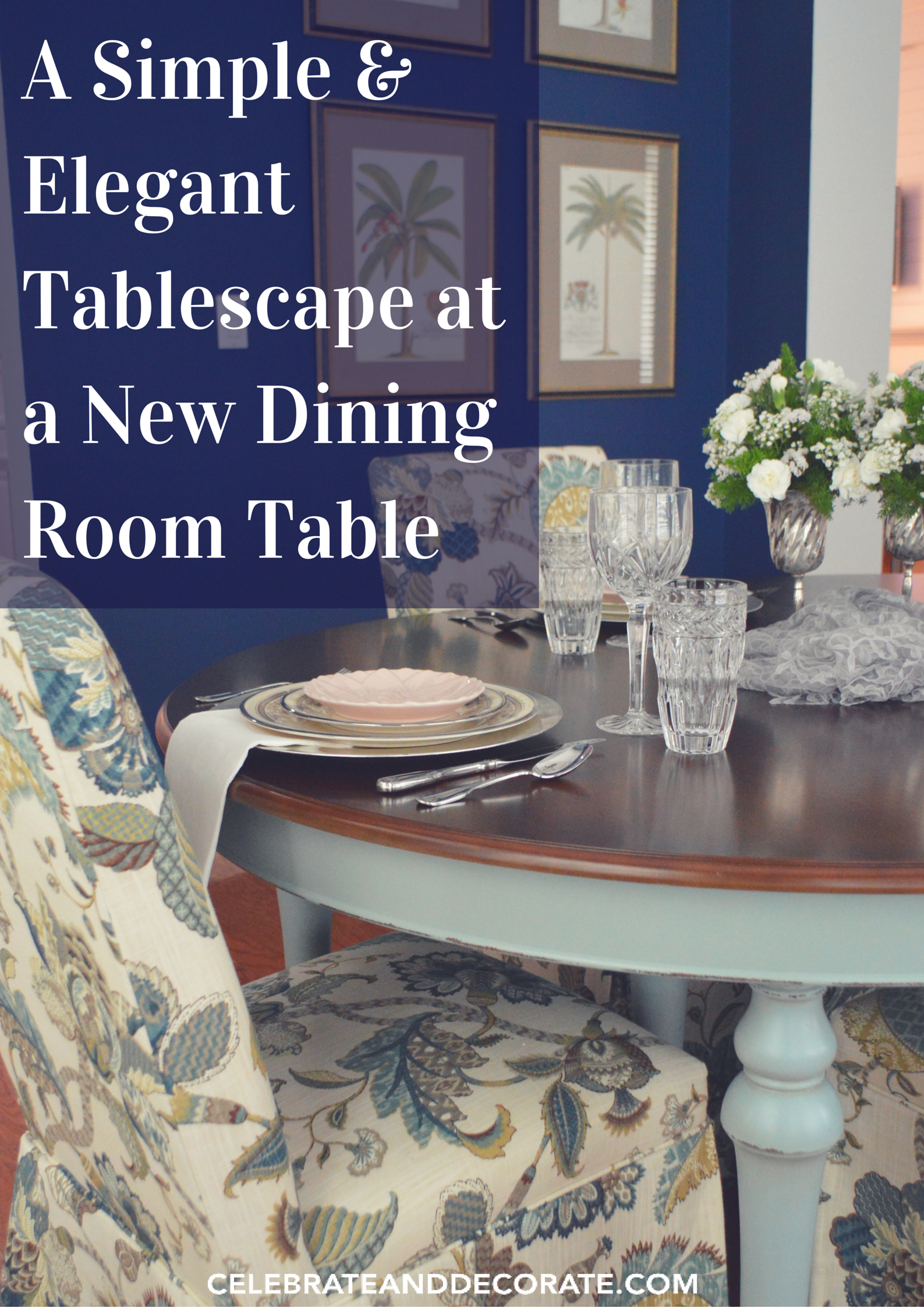a simple elegant tablescape at a new dining table celebrate a simple elegant tablescape at a new dining table celebrate decorate