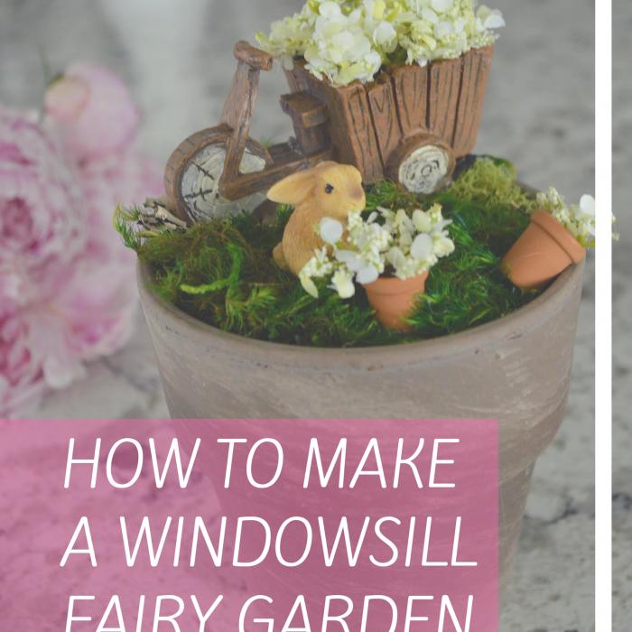 How to Make a Windowsill Fairy Garden