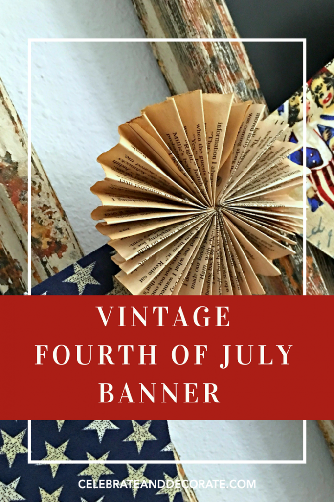 A Vintage Look Fourth Of July Banner Celebrate Decorate